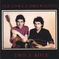 Jez Lowe and Jake Wa…
